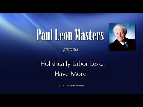 Holistically Labor Less... Have More