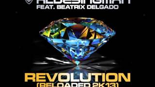Klubbingman feat. Beatrix Delgado - Revolution Reloaded 2k13(Empyre One Remix)