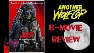 ANOTHER WOLFCOP ( 2017 Leo Fafard ) Werewolf Horror Comedy B-Movie Review