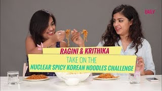 Ragini & Krithika Take On The Nuclear Spicy Noodles Challenge - POPxo
