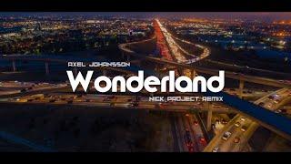 Axel Johansson - Wonderland (Nick Project Remix) Gamelan