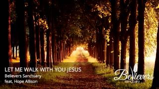Let Me Walk With You Jesus