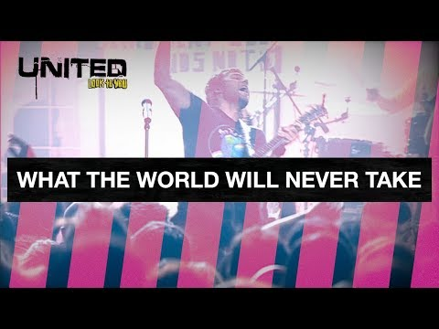 What The World Will Never Take - Hillsong UNITED - Look To You mp3