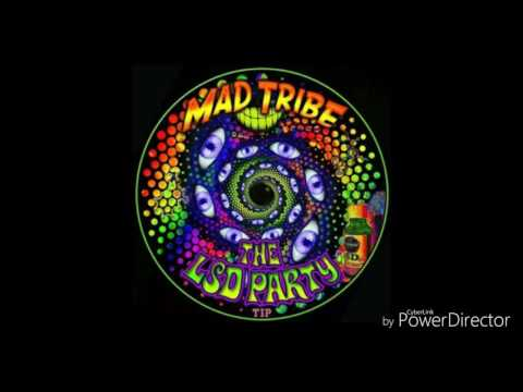 Mad Tribe -  The LSD  Party (Meltdown)
