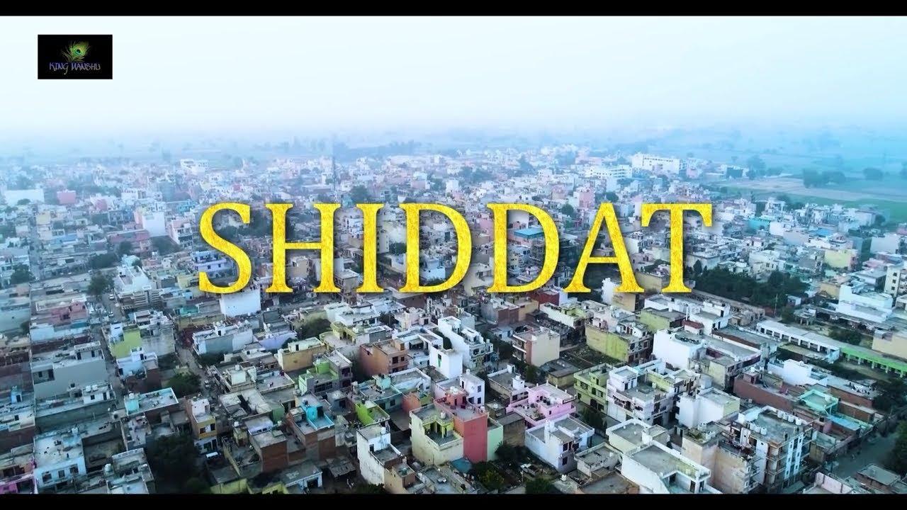 Download SHIDDAT - Love Story (PART 1)
