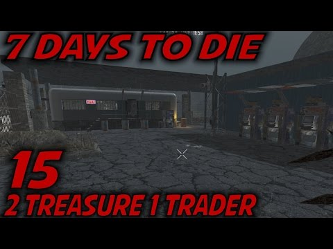 "7 Days to Die -Ep. 15- ""2 Treasure 1 Trader"" -Let's Play 7 Days to Die Gameplay- Alpha 15 (S15)"