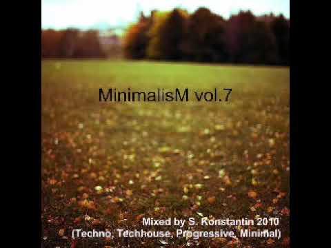 MinimalisM Vol 7 Mixed By S  Konstantin Techno, Techhouse, Progressive, Minimal