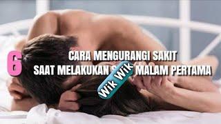Download Video 6 Cara Mengurangi Sakit Saat Melakukan Seks di Malam Pertama MP3 3GP MP4