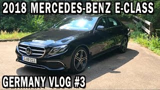 2018 Mercedes Benz E-Class in Germany: VLOG #3