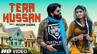 Tera Hussan (तेरा हुसान) New Haryanvi Song 2019 | Masoom Sharma Feat. Manjeet, Sonika Singh