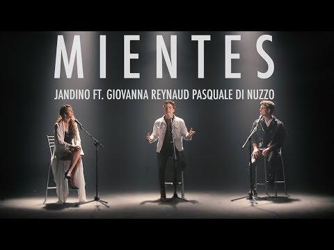 Mientes (niente) jandino Ft. Giovanna Reynaud, Pasquale Di Nuzzo