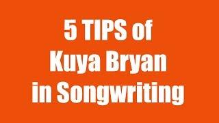 5 TIPS of Kuya Bryan in Songwriting