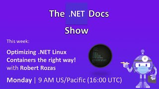 The .NET Docs Show - Optimizing .NET Linux containers the right way!
