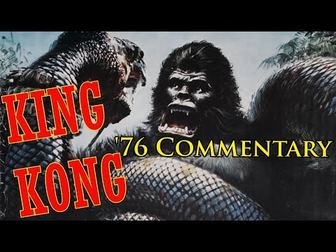 The Week of Kong! Day 4- King Kong (1976) Commentary