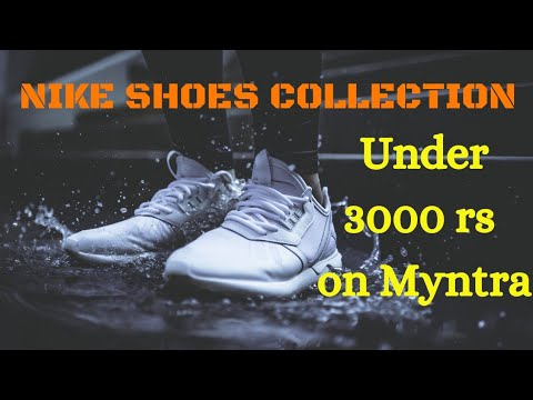 Persona australiana video Sentimentale  Latest nike shoes collection under 3000 rs in myntra.com - YouTube
