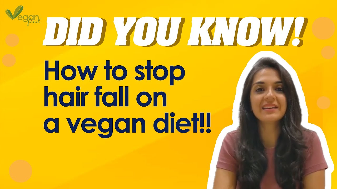 Do Vegans Need To Worry About Hair Fall Hair Thinning