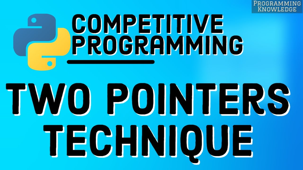 Competitive Programming with Python   Core Techniques Two Pointer Approach
