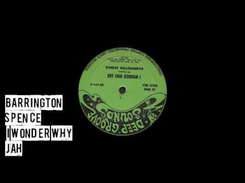Barrington Spence - I Wonder Why Jah
