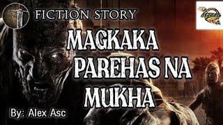 MAGKAKA PAREHAS NA MUKHA   TAGALOG HORROR STORY   FICTION