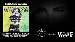 Wanessa - Wanessa Camargo Medley (#W15 Tour - The Week) [Audio]