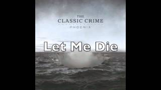 "The Classic Crime ""Let Me Die"""