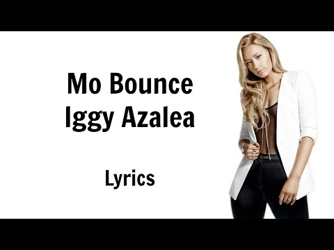 Free download lagu Mp3 Iggy Azalea - Mo Bounce Lyrics terbaru