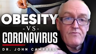 OBESITY VS CORONAVIRUS: Being Overweight Puts You At Risk Of Getting COVID-19 | Dr. John Campbell