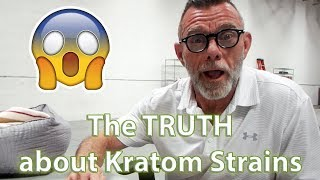 The TRUTH about Kratom Strains