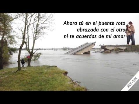 El puente roto - Los Caminantes (Letra)