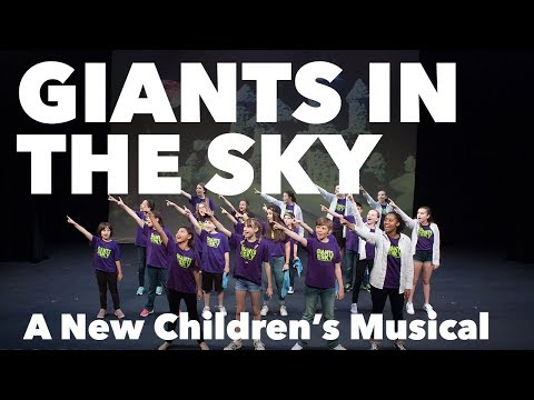 GIANTS IN THE SKY - A New Children's Musical (Full-Length Video)