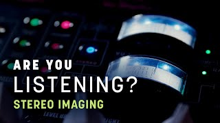 Stereo Imaging in Mastering: Width and Mid/Side | Are You Listening? | S2 Ep1