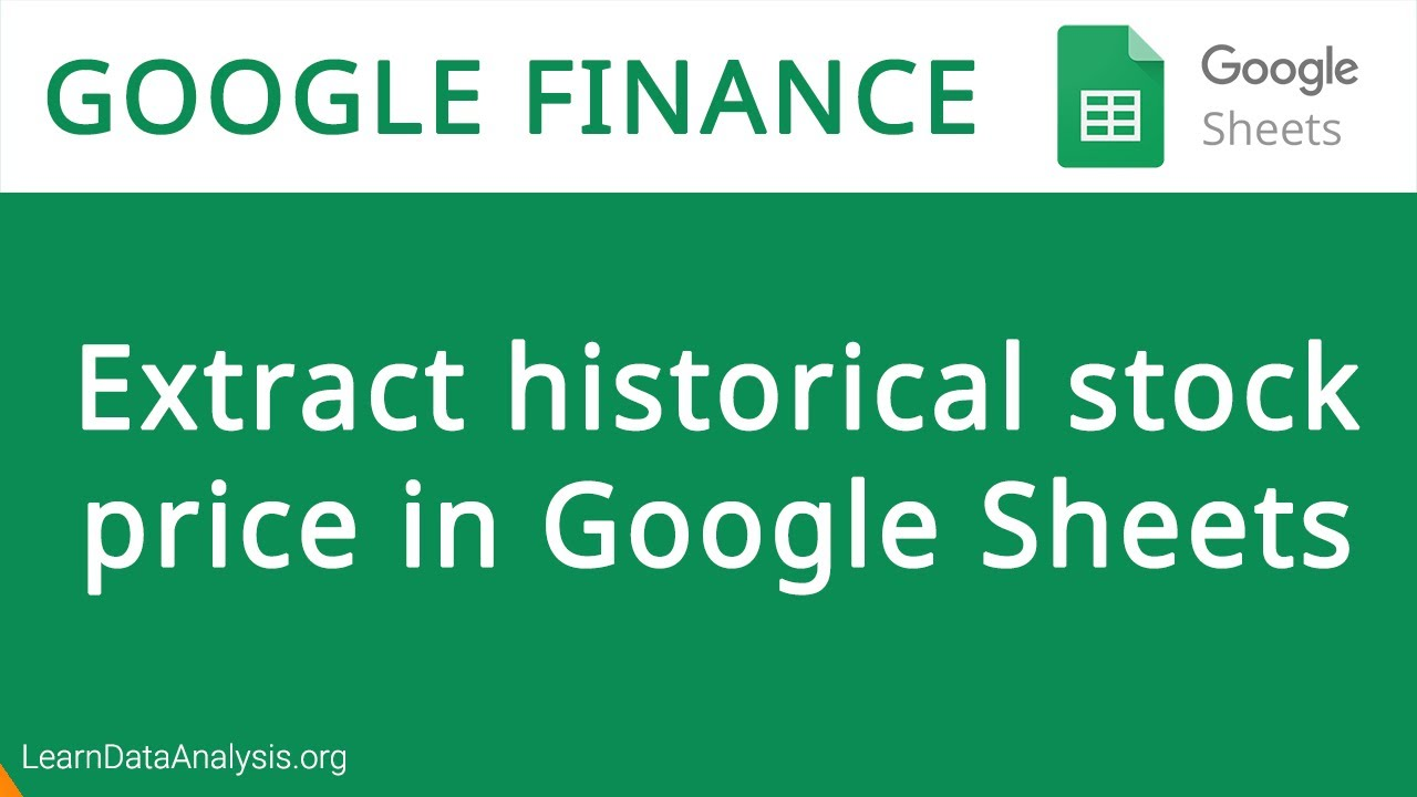 How to retrieve Historical Stock Price Information in Google Sheets