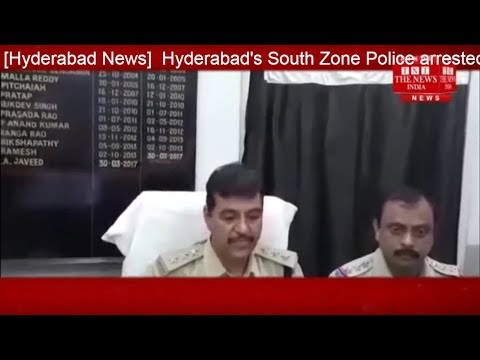 [Hyderabad News]  Hyderabad's South Zone Police arrested two people  / THE NEWS INDIA