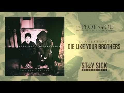 The Plot In You - Die Like Your Brothers