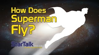 Neil deGrasse Tyson: How Does Superman Fly?
