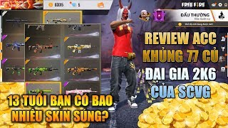 Free Fire | Review Acc Khủng 77 Củ Đại Gia Nhỏ Tuổi Sinh Năm 2006 Kho Súng Cực Ngon | Rikaki Gaming