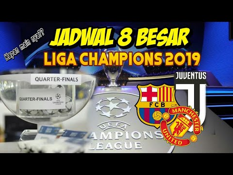 Jadwal Babak 8 Besar / Perempat Final Liga Champions 2018/2019 - Quarter Final