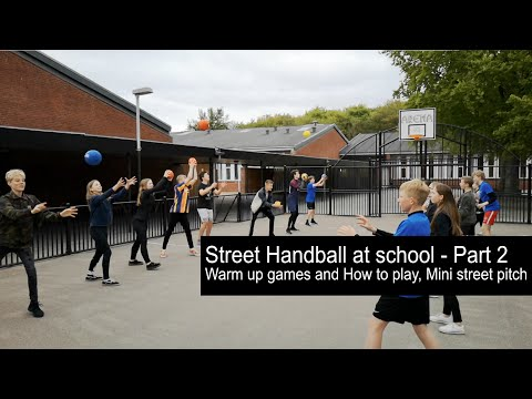 Street Handball at school, Part 2, Warm up games, How to play, Mini Street Pitch, 7th and 8th grade.