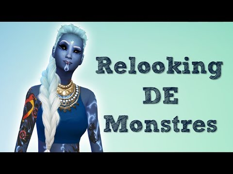 RELOOKING MONSTRUEUX - THE SIMS 4