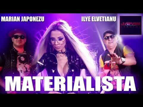 Marian Japonezu & Ilye Elvetianu - MATERIALISTA [PROMO HIT 2018]