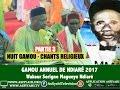 p4 - Gamou Ndiaré 2017 - NUIT DU GAMOU - Suite Chants Doudou Kend Mbaye