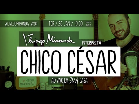 Thiago Miranda interpreta CHICO CÉSAR  #LiveDoMiranda #104