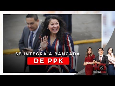 Yesenia Ponce se integra a bancada PpK - 10 minutos Edición Noche