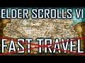 Elder Scrolls VI - Fast Travel? Transport?