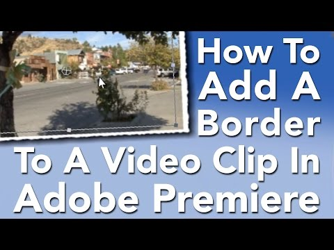 How to add a Border to a Video Clip in Premiere Pro