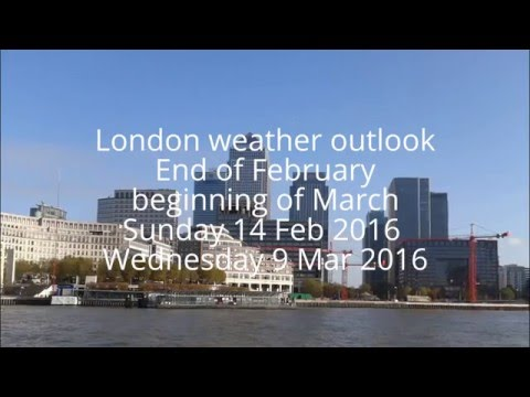 London Weather Outlook - February - March