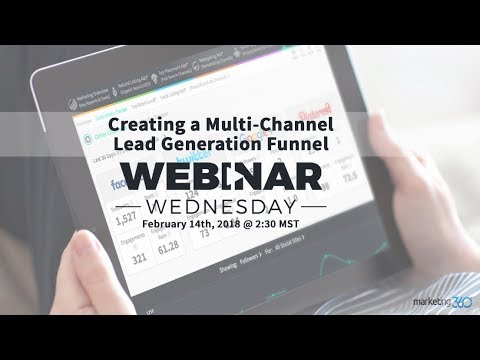 Creating A Multi-Channel Lead Generation Funnel