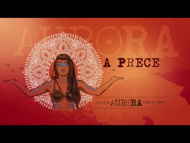 06. A Prece - Aurora (Luciano Renan)