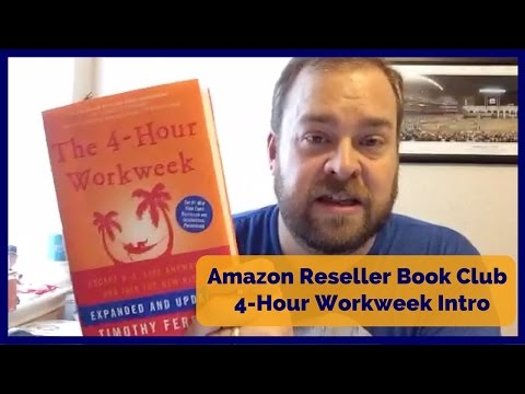 Amazon Reseller Book Club - The 4-Hour Workweek Intro