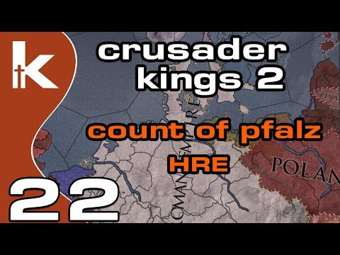 Crusader Kings 2 Count of Pfalz - Ep 22   Let's Play Ck2 in the Holy Roman Empire